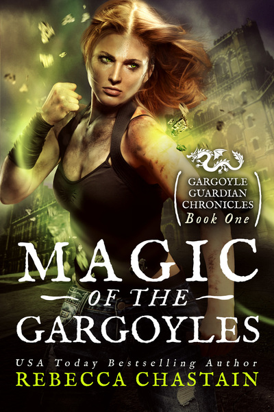 Magic of the Gargoyles by Rebecca Chastain