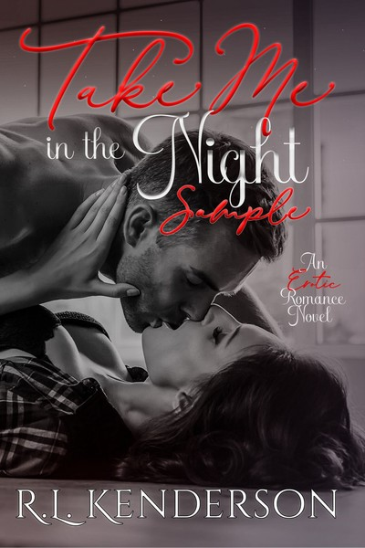 Take Me in the Night Sample by R.L. Kenderson