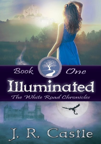 Illuminated- Book One of The White Road Chronicles by Jackie Castle