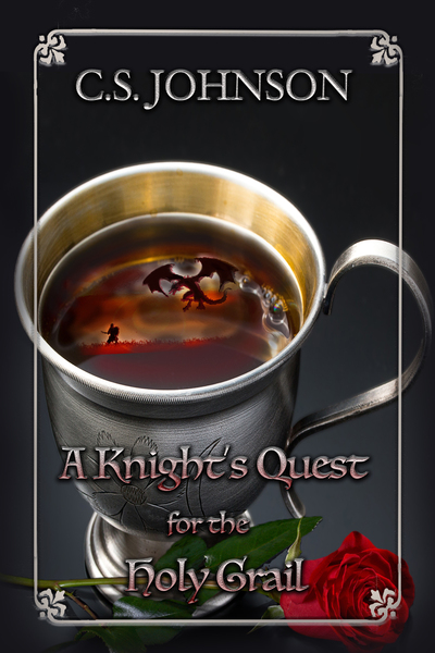 A Knight's Quest for the Holy Grail by C. S. Johnson