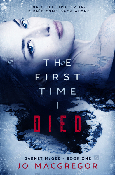 The First Time I Died by Joanne Macgregor