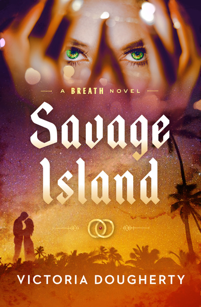 Savage Island by Victoria Dougherty