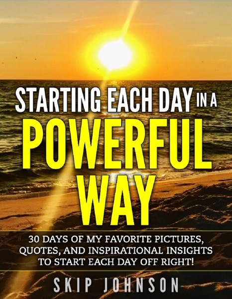 Starting Each Day in a Powerful Way by Skip Johnson