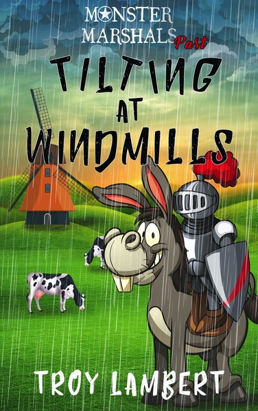 Tilting at Windmills by Troy Lambert