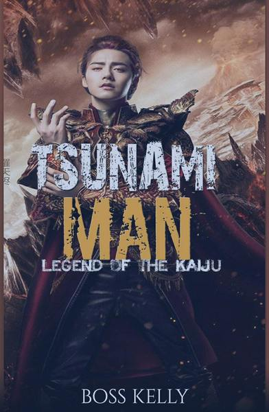 Tsunami Man: Legend of the kaiju by Boss Kelly
