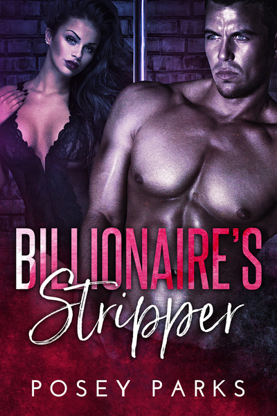 Billionaire's Stripper by Posey Parks