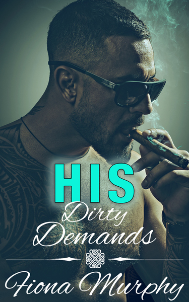 His Dirty Demands by Fiona Murphy