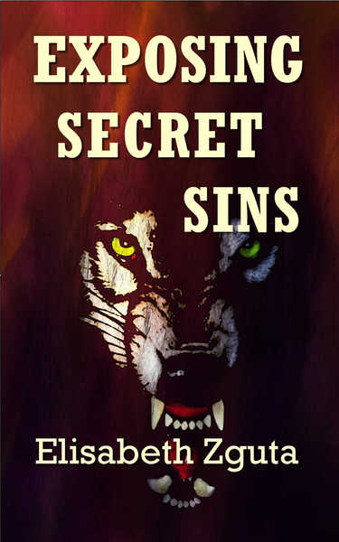 EXPOSING SECRET SINS by Elisabeth Zguta