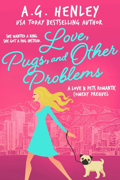 Love, Pugs, and Other Problems by A.G. Henley