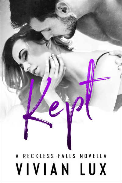 KEPT: A Small Town Second Chance Romance by Vivian Lux