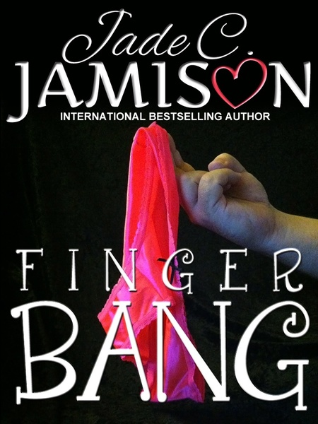 Finger Bang by Jade C. Jamison