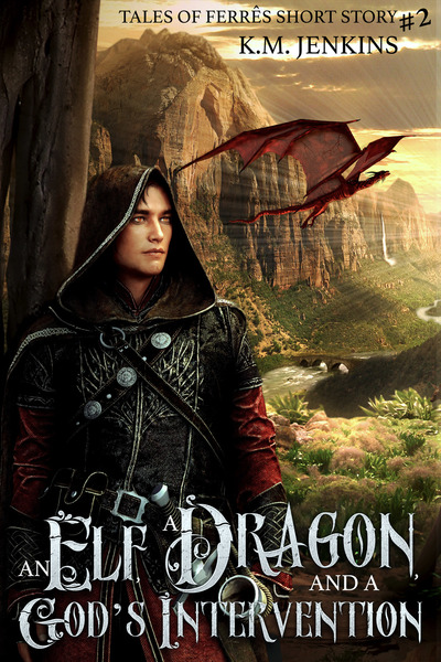 An Elf, a Dragon, and a God's Intervention by K.M. Jenkins