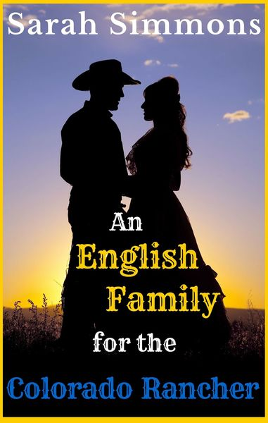An English Family for the Colorado Rancher by Sarah Simmons