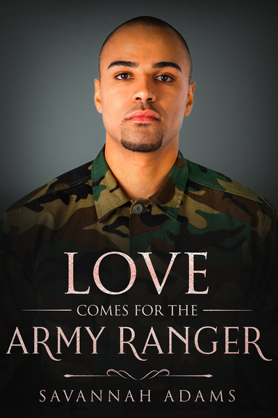 Love Comes for the Army Ranger by Savannah Adams