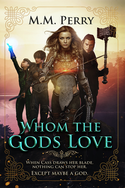 Whom The Gods Love by M.M. Perry