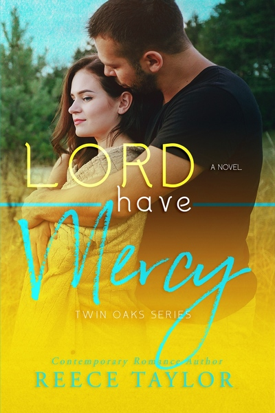 Lord Have Mercy (Twin Oaks Series Book 6) by Reece Taylor