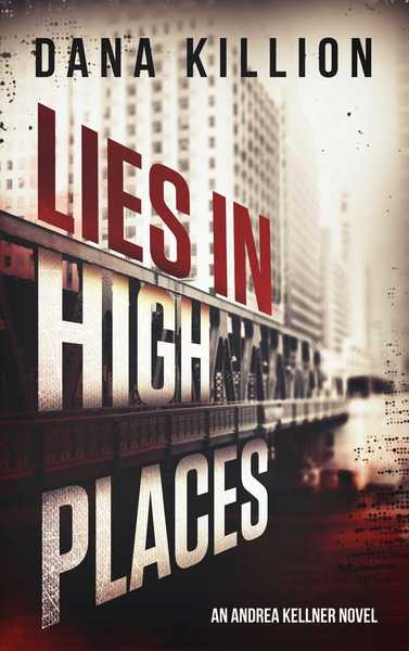 Lies in High Places - Ch 1 & 2 by Dana Killion