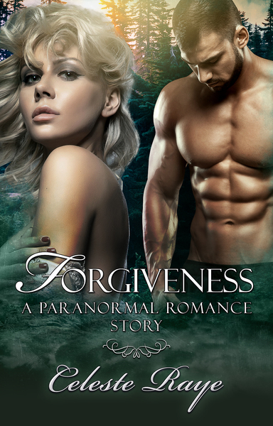 Forgiveness by Celeste Raye