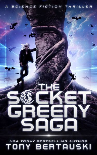 The Socket Greeny Saga by Tony Bertauski