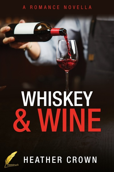 Whiskey & Wine (ARC) by Heather Crown