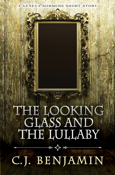The Looking Glass and the Lullaby by Christina Benjamin