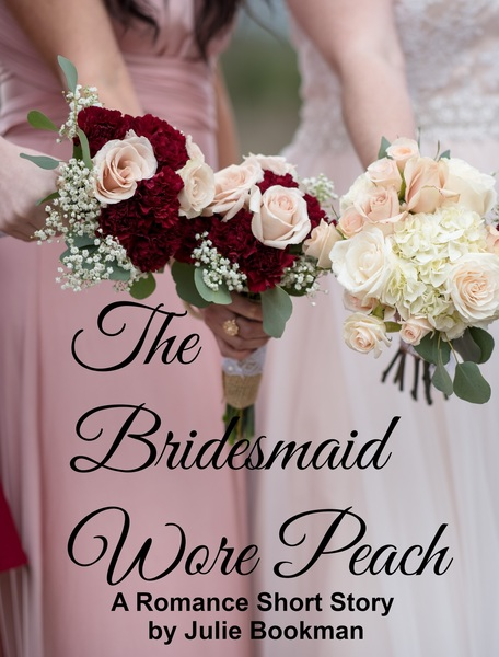 The Bridesmaid Wore Peach by Julie Brookman