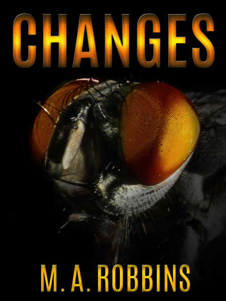 Changes - A Horror Short Story by M.A. Robbins
