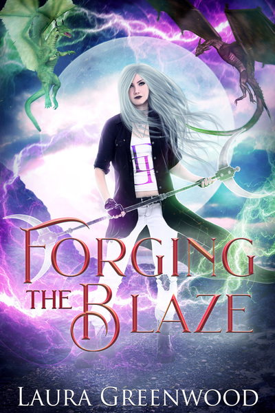 Forging The Blaze Laura Greenwood The Dragon Duels urban fantasy dystopia