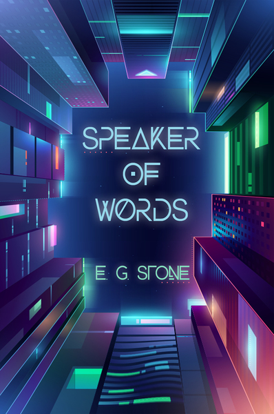 Speaker of Words by E.G. Stone