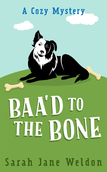 Baa'd to the Bone (Preview) by Sarah Jane Weldon