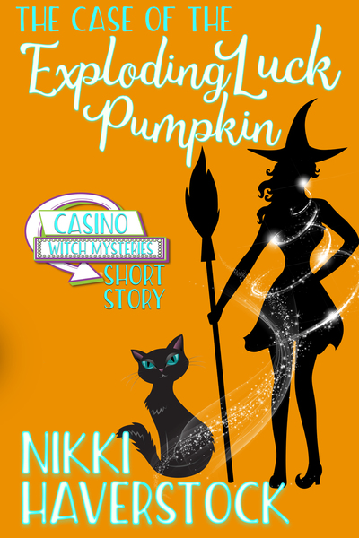 The Case of the Exploding Luck Pumpkin: Casino Witch Mystery Short Story by Nikki Haverstock