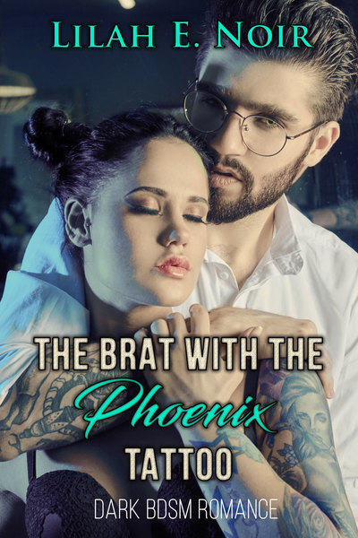 The Brat With The Phoenix Tattoo: Summer by Lilah E. Noir