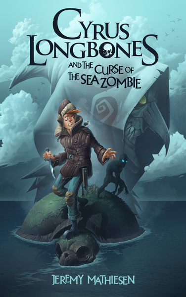 Cyrus LongBones and the Curse of the Sea Zombie by Jeremy Mathiesen