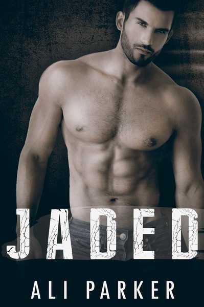 Jaded by Ali Parker