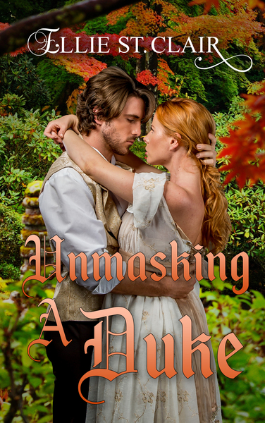 Unmasking a Duke by Ellie St. Clair