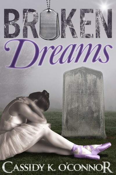 Broken Dreams by Cassidy K. O'Connor