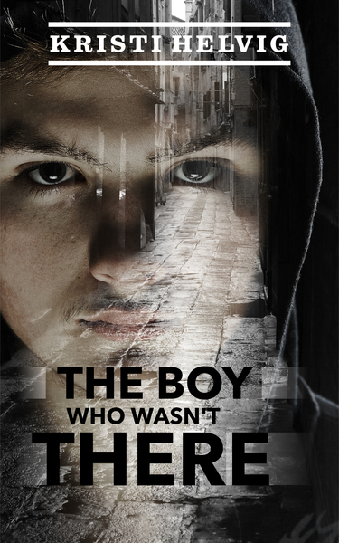 The Boy Who Wasn't There by Kristi Helvig