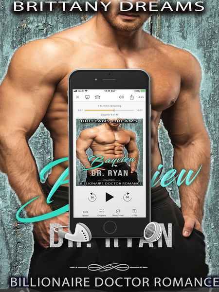 Bayview Dr. Ryan: Billionaire Doctor Romance by Brittany Dreams