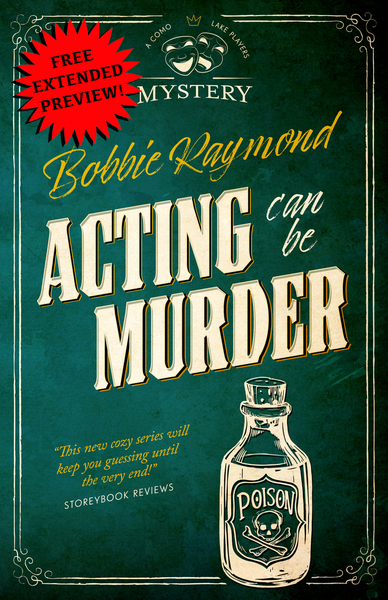 Acting Can Be Murder (Free Extended Preview) by Bobbie Raymond