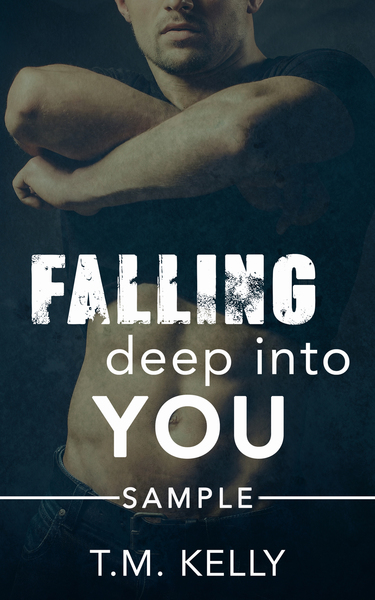 Falling Deep Into You (Sample) by T.M. Kelly