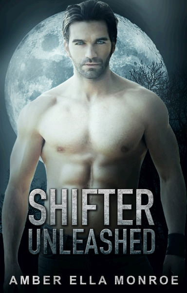Shifter Unleashed by Amber Ella Monroe