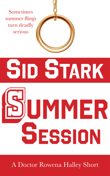Summer Session: A Doctor Rowena Halley Short by Sid Stark