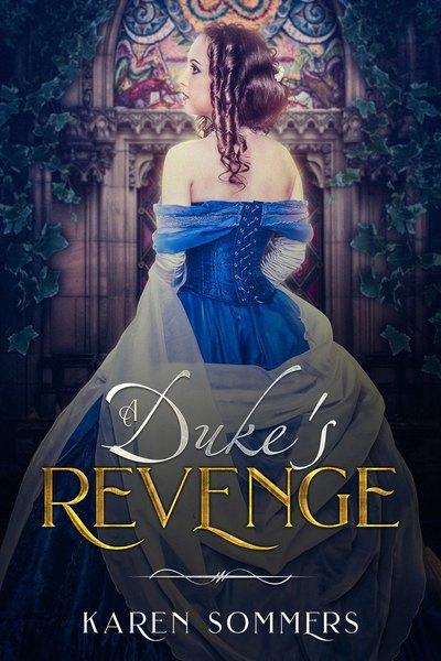 A Duke's Revenge by Karen Sommers