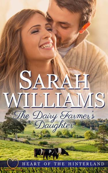 The Dairy Farmer's Daughter by Sarah Williams