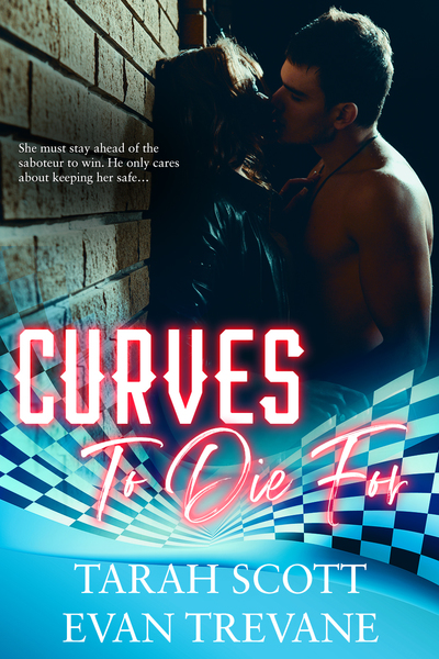 Curves to Die For by Tarah Scott