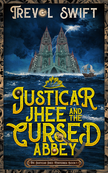 Justicar Jhee and the Cursed Abbey by Trevol Swift