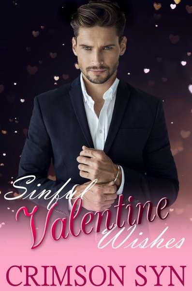 Sinful Valentine Wishes by Crimson Syn