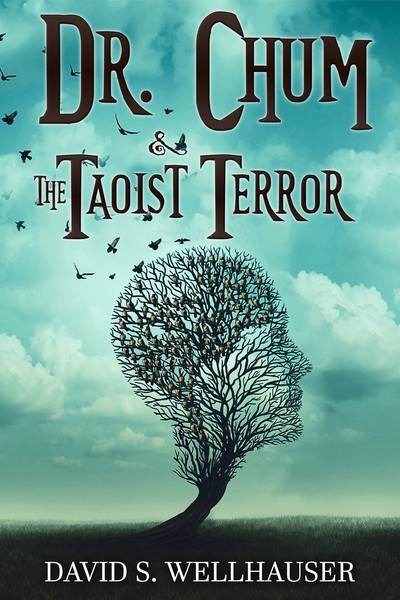 Dr. Chum & the Taoist Terror by David S. Wellhauser