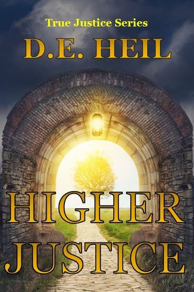Higher Justice by D. E. Heil