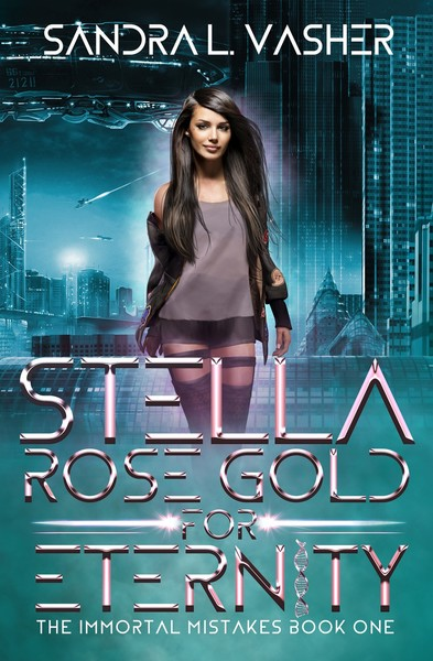 Stella Rose Gold for Eternity by Sandra L Vasher